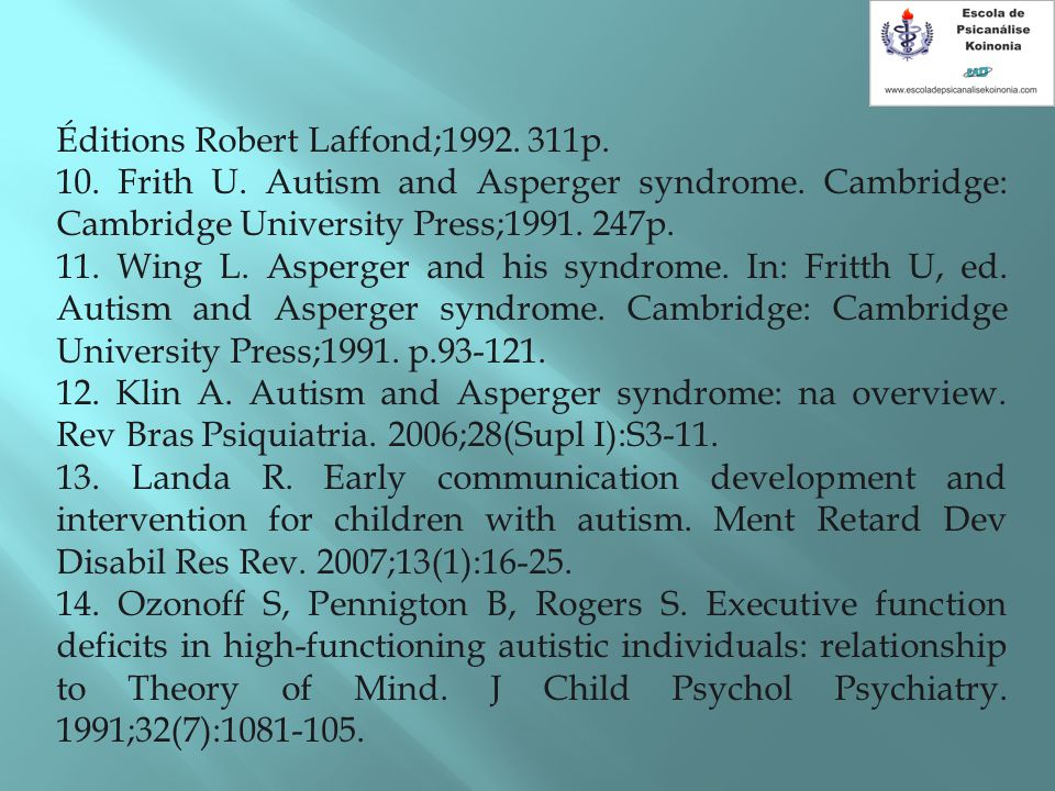 Éditions Robert Laffond;1992.311p. 10. Frith U. Autism and Asperger syndrome.