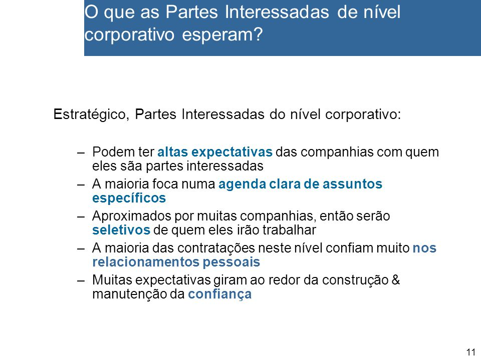 11 O que as Partes Interessadas de nível corporativo esperam.