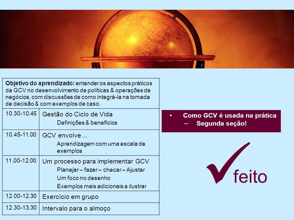 5 Comunicação dos resultados da GCV –Terceira seção Objetivo do aprendizado: Prover um bom entendimento das ferramentas e estratégias de comunicação.