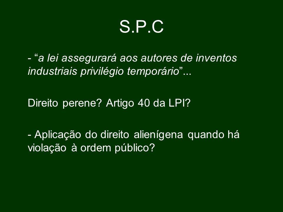 S.P.C - a lei assegurará aos autores de inventos industriais privilégio temporário ...