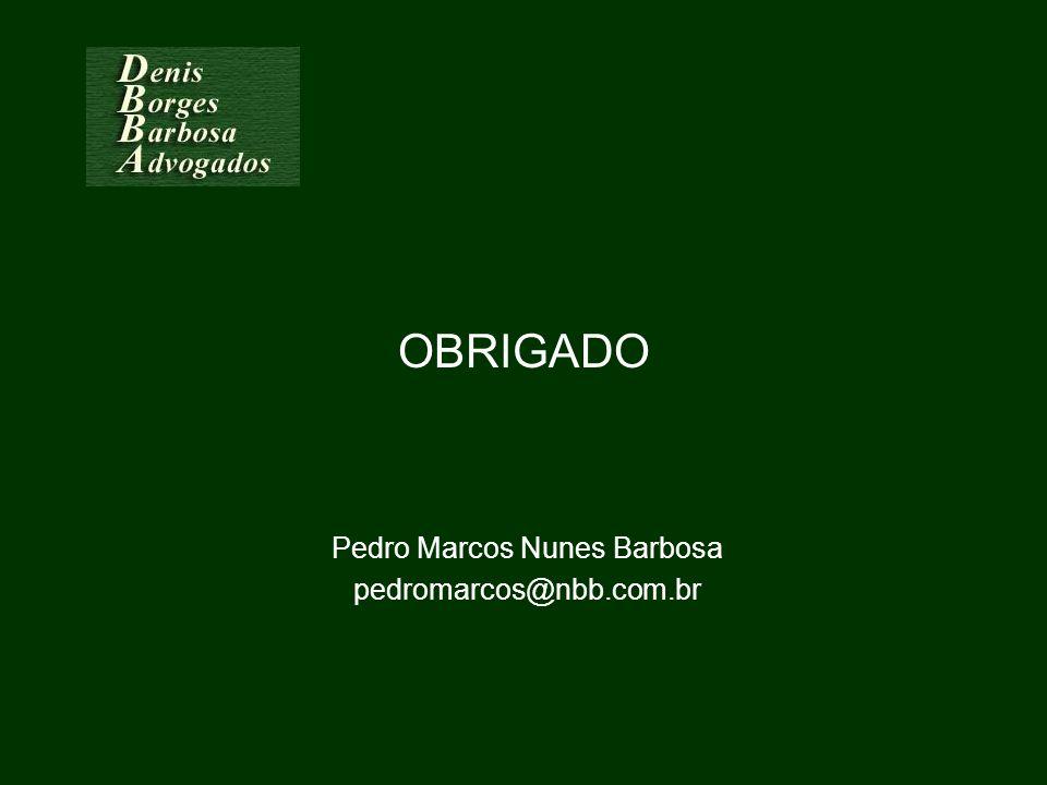 OBRIGADO Pedro Marcos Nunes Barbosa pedromarcos@nbb.com.br