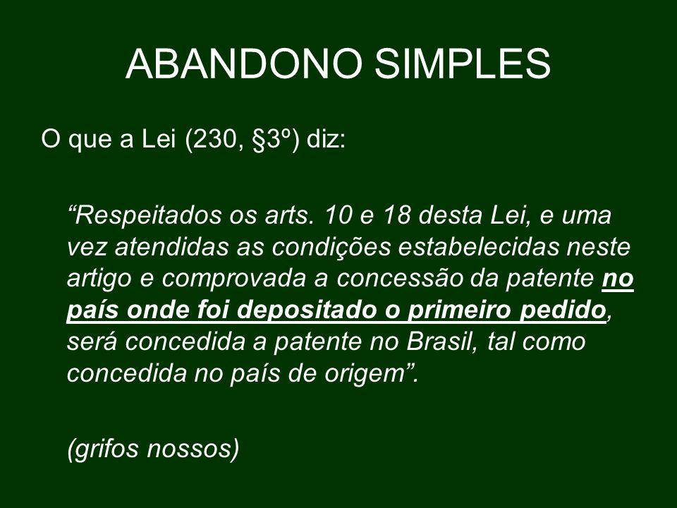 ABANDONO SIMPLES O que a Lei (230, §3º) diz: Respeitados os arts.