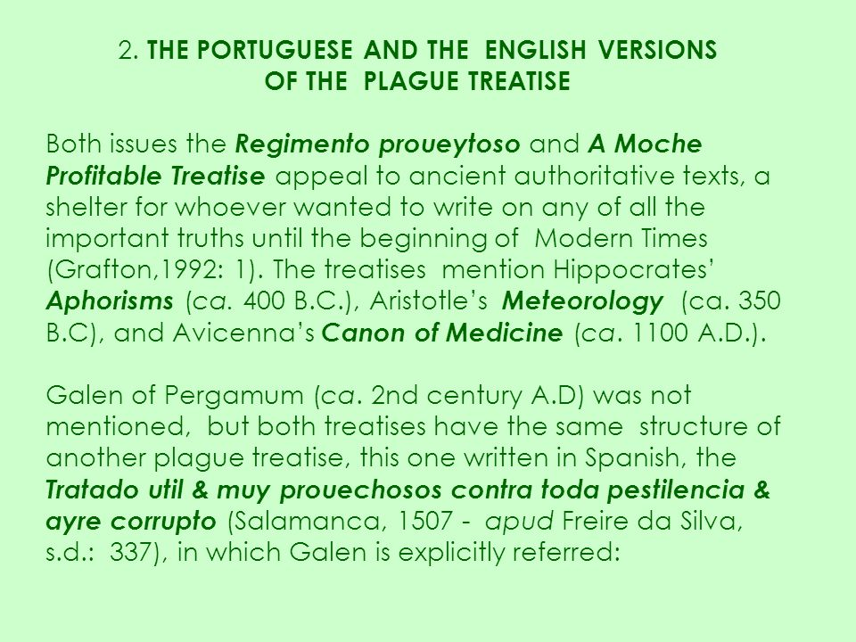 2. THE PORTUGUESE AND THE ENGLISH VERSIONS OF THE PLAGUE TREATISE Both issues the Regimento proueytoso and A Moche Profitable Treatise appeal to ancie