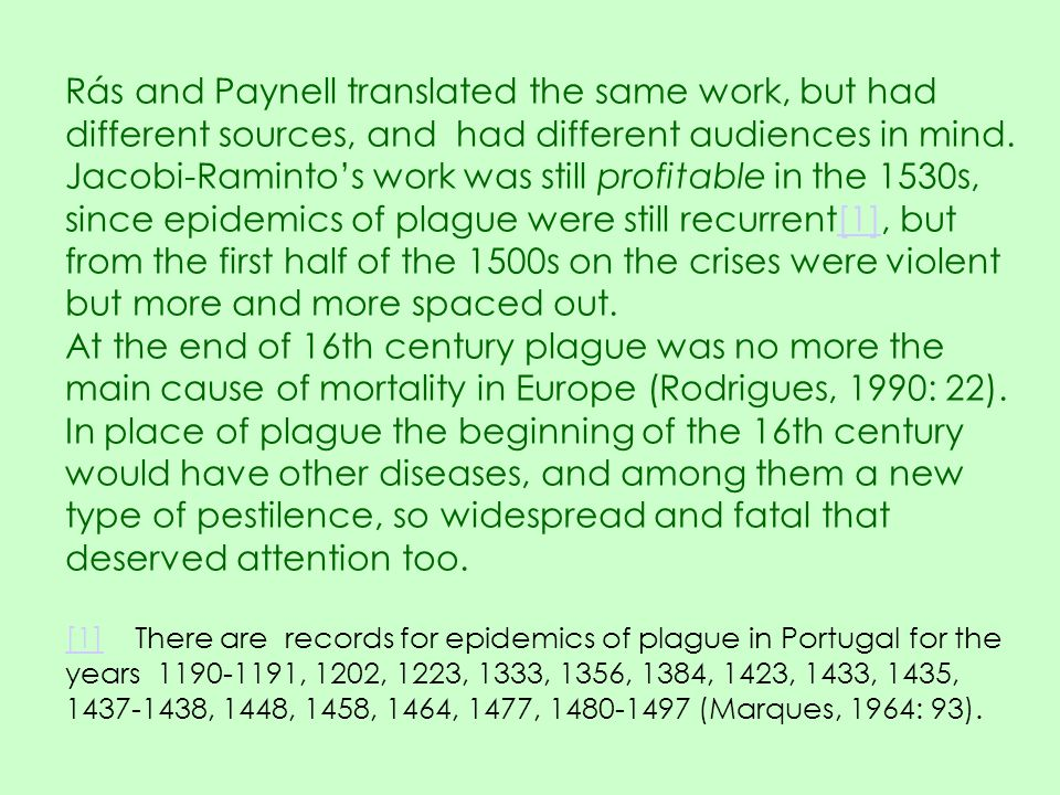 Rás and Paynell translated the same work, but had different sources, and had different audiences in mind. Jacobi-Raminto's work was still profitable i