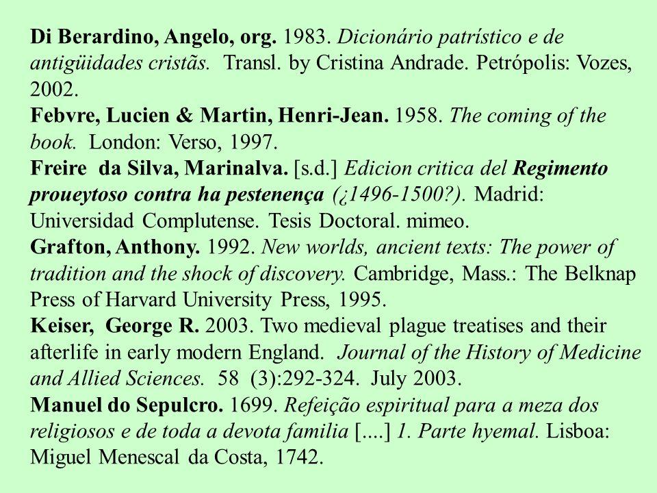 Di Berardino, Angelo, org.1983. Dicionário patrístico e de antigüidades cristãs.