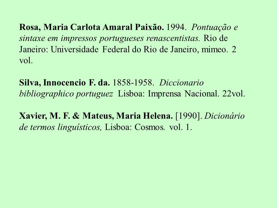 Rosa, Maria Carlota Amaral Paixão.1994.