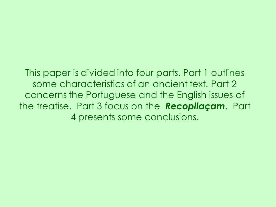 This paper is divided into four parts. Part 1 outlines some characteristics of an ancient text. Part 2 concerns the Portuguese and the English issues