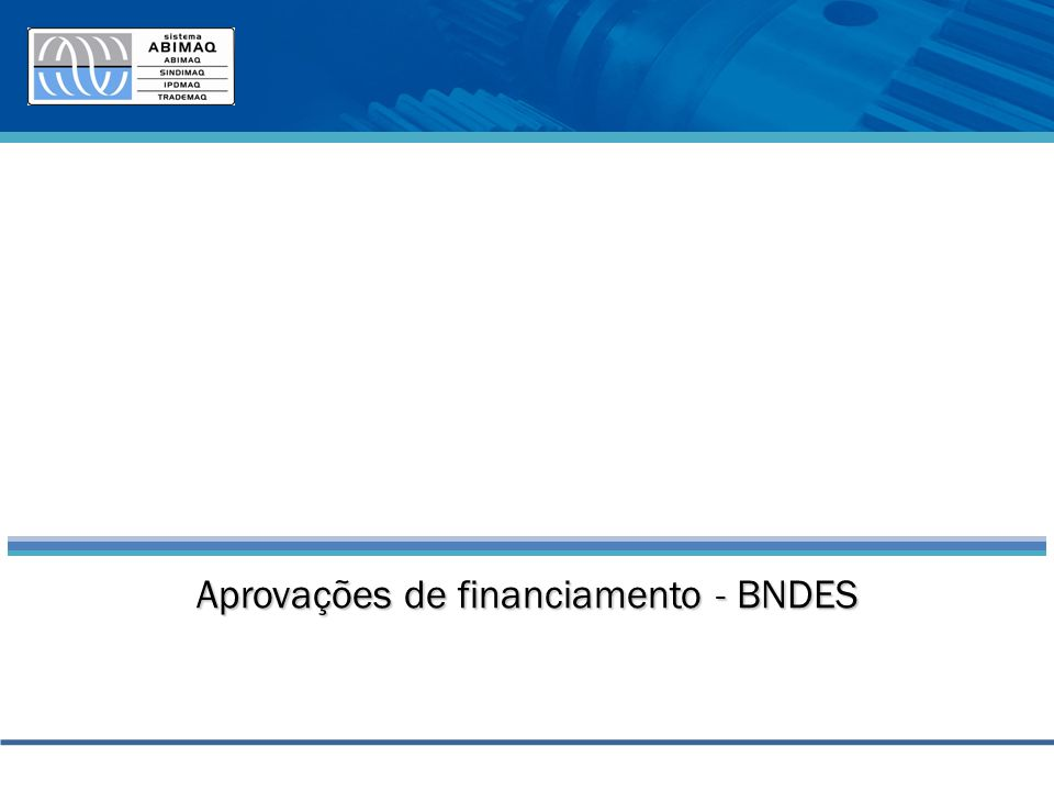 Aprovações de financiamento - BNDES