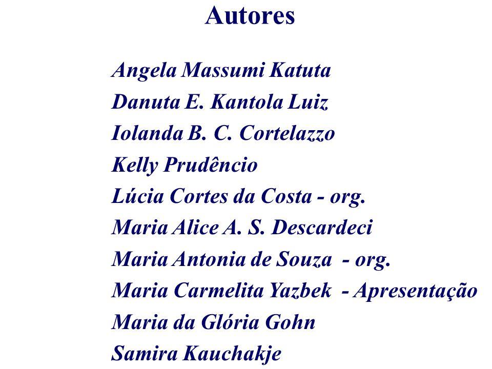 Autores Angela Massumi Katuta Danuta E.Kantola Luiz Iolanda B.