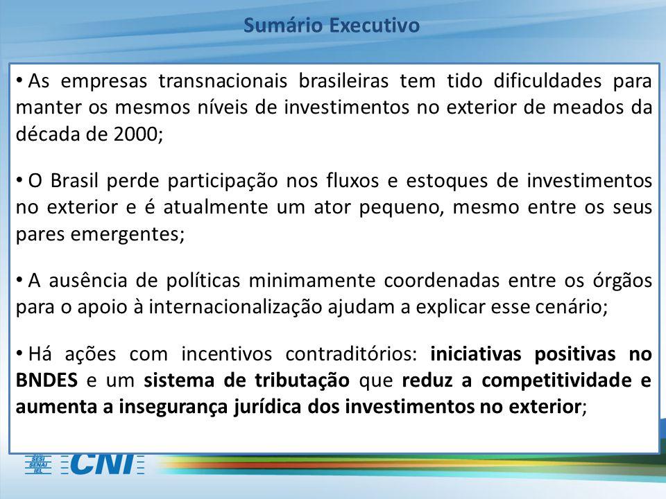 Sumário Executivo As empresas transnacionais brasileiras tem tido dificuldades para manter os mesmos níveis de investimentos no exterior de meados da