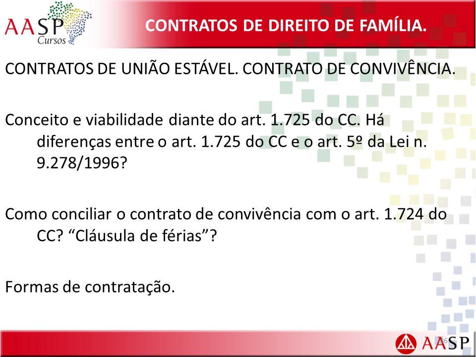 CONTRATOS DE DIREITO DE FAMÍLIA. CONTRATOS DE UNIÃO ESTÁVEL. CONTRATO DE CONVIVÊNCIA. Conceito e viabilidade diante do art. 1.725 do CC. Há diferenças