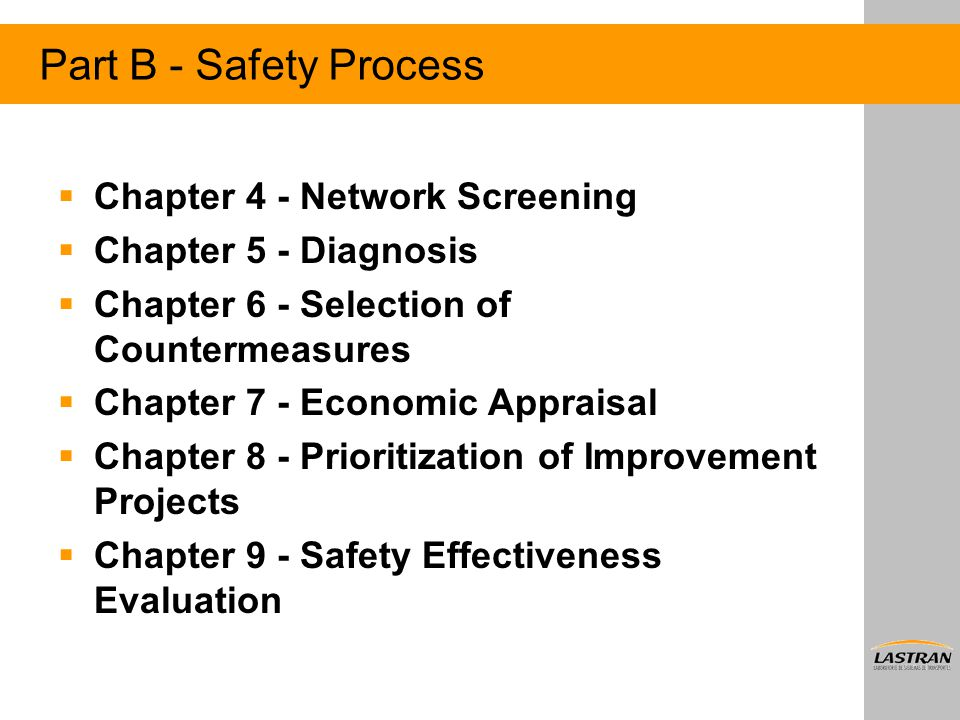Part B - Safety Process  Chapter 4 - Network Screening  Chapter 5 - Diagnosis  Chapter 6 - Selection of Countermeasures  Chapter 7 - Economic Appr