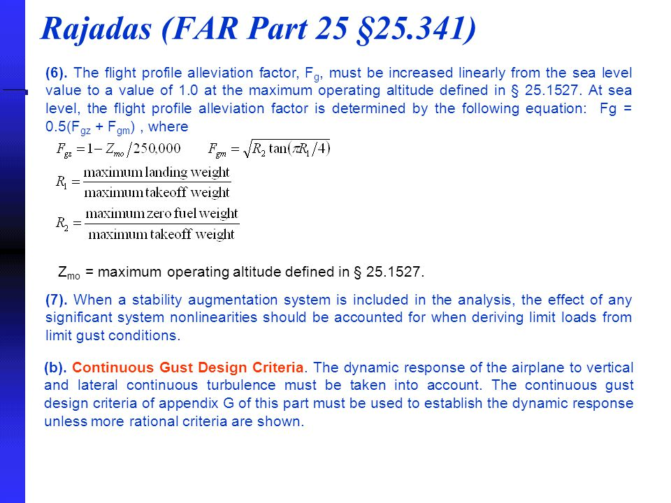 Rajadas (FAR Part 25 §25.341) (6). The flight profile alleviation factor, F g, must be increased linearly from the sea level value to a value of 1.0 a