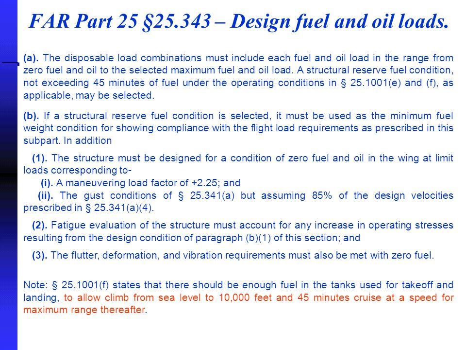 FAR Part 25 §25.343 – Design fuel and oil loads.(a).