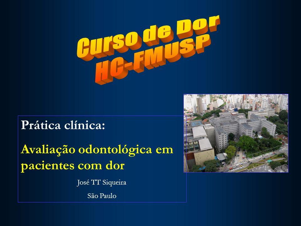 Prática clínica: Avaliação odontológica em pacientes com dor José TT Siqueira São Paulo