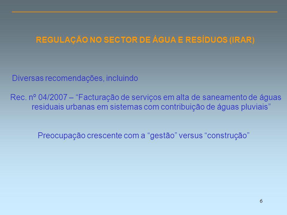 6 REGULAÇÃO NO SECTOR DE ÁGUA E RESÍDUOS (IRAR) Diversas recomendações, incluindo Rec.