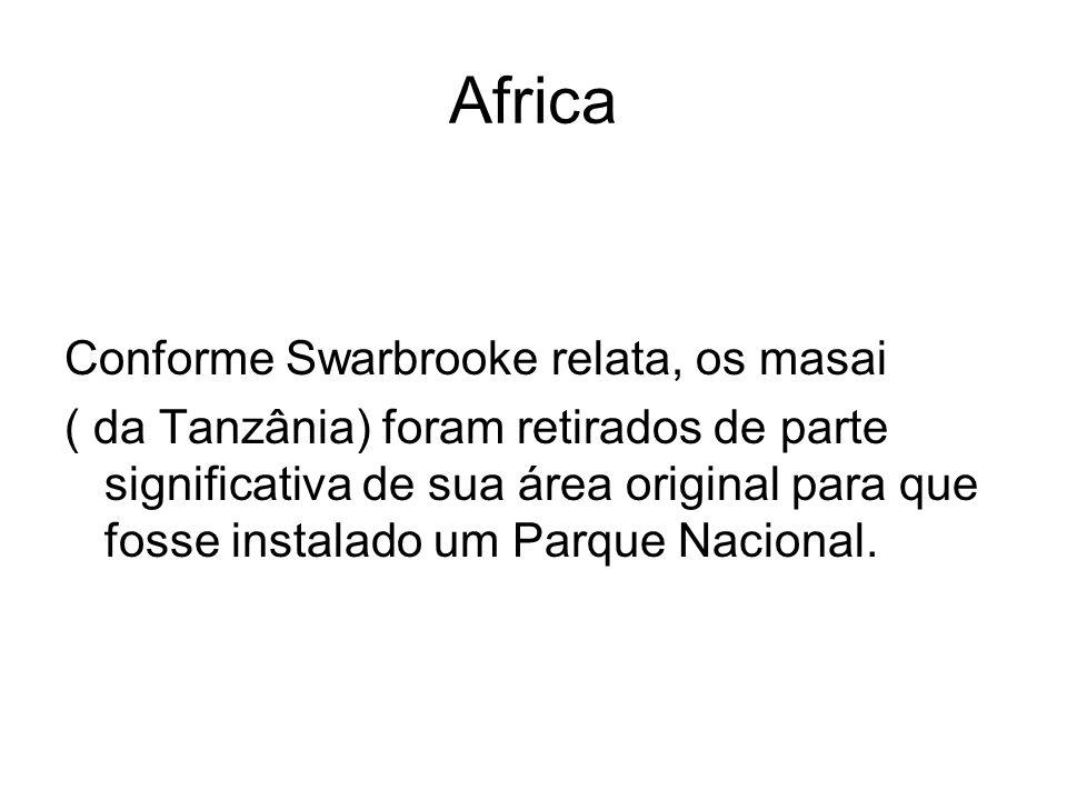 Africa Conforme Swarbrooke relata, os masai ( da Tanzânia) foram retirados de parte significativa de sua área original para que fosse instalado um Par