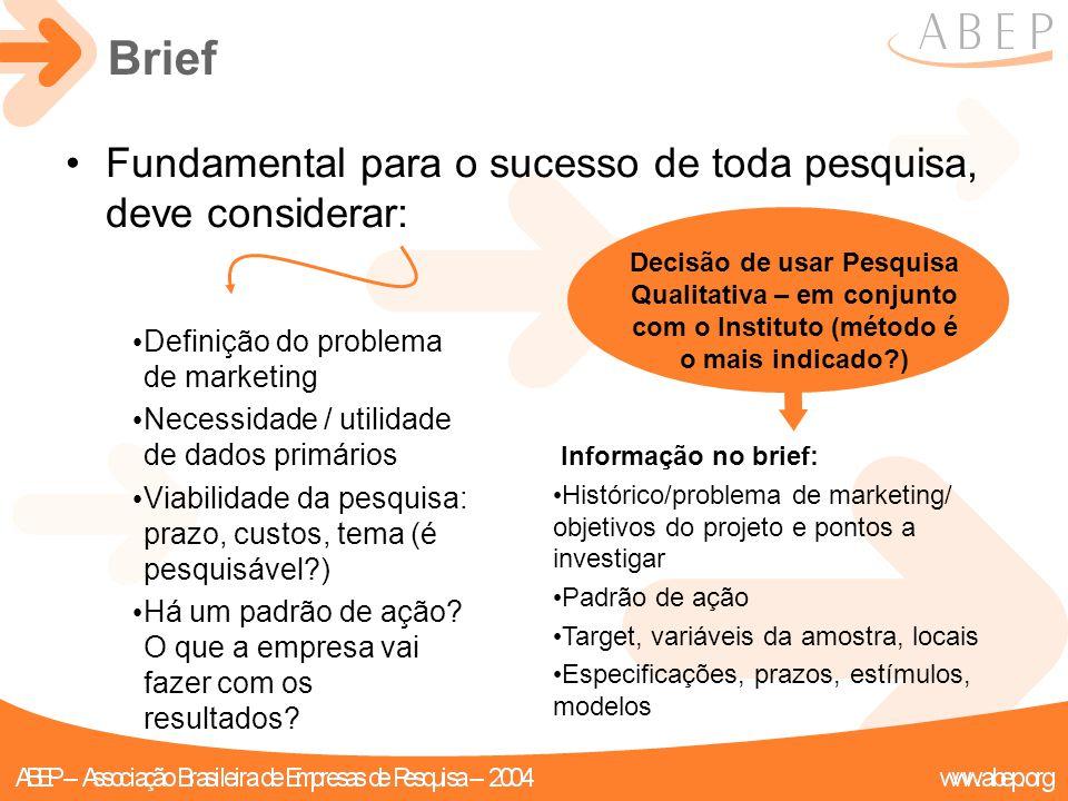 Definição do problema de marketing Necessidade / utilidade de dados primários Viabilidade da pesquisa: prazo, custos, tema (é pesquisável?) Há um padr