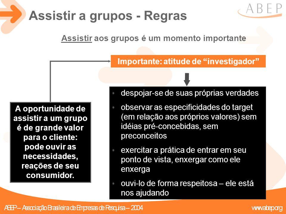Assistir aos grupos é um momento importante A oportunidade de assistir a um grupo é de grande valor para o cliente: pode ouvir as necessidades, reaçõe