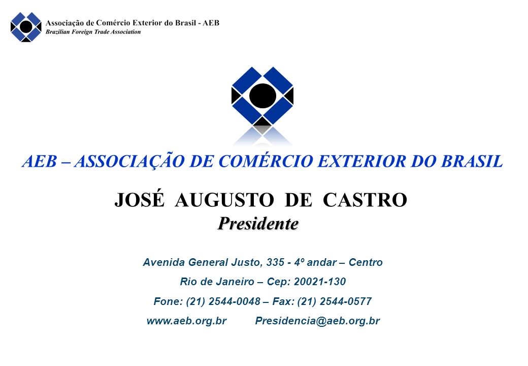 JOSÉ AUGUSTO DE CASTROPresidente Avenida General Justo, 335 - 4º andar – Centro Rio de Janeiro – Cep: 20021-130 Fone: (21) 2544-0048 – Fax: (21) 2544-