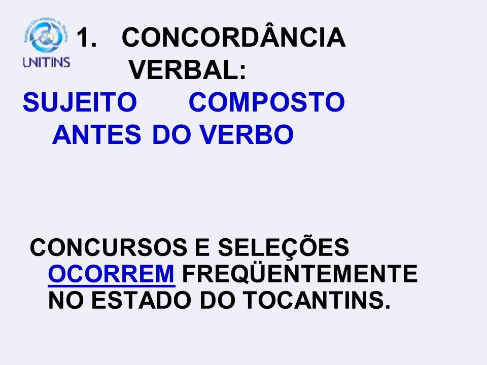 1.CONCORDÂNCIA VERBAL OS CONCURSOS OCORREM FREQÜENTEMENTE NO ESTADO DO TOCANTINS.