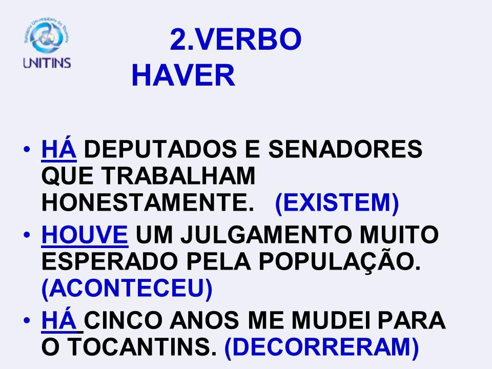 1.CONCORDÂNCIA VERBAL: PESSOAS GRAMATICAIS DIFERENTES TEUS PRIMOS (3ª.P), TU (2ª.P.) E EU (1ª.P) ATUAREMOS (1ª.