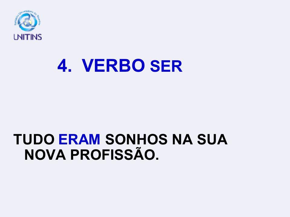 4. VERBO SER JOÃO FOI AS VITÓRIAS DA MÃE.