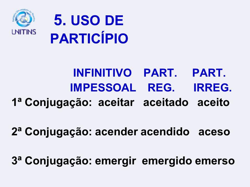 4. VERBO SER SÃO DUAS HORAS.