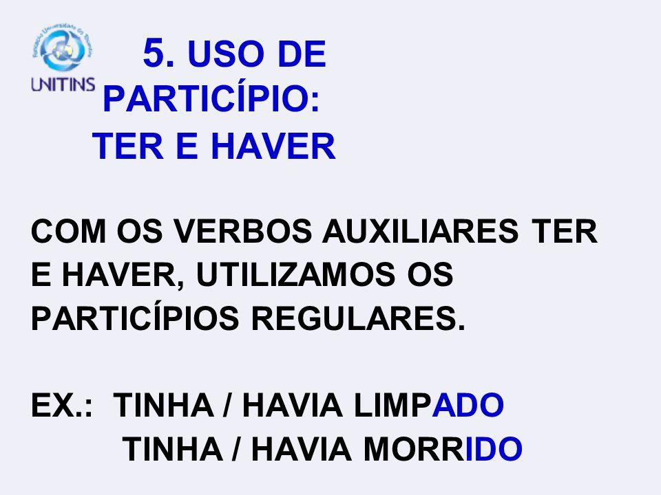 5. USO DE PARTICÍPIO INFINITIVO PART. PART. IMPESSOAL REG.