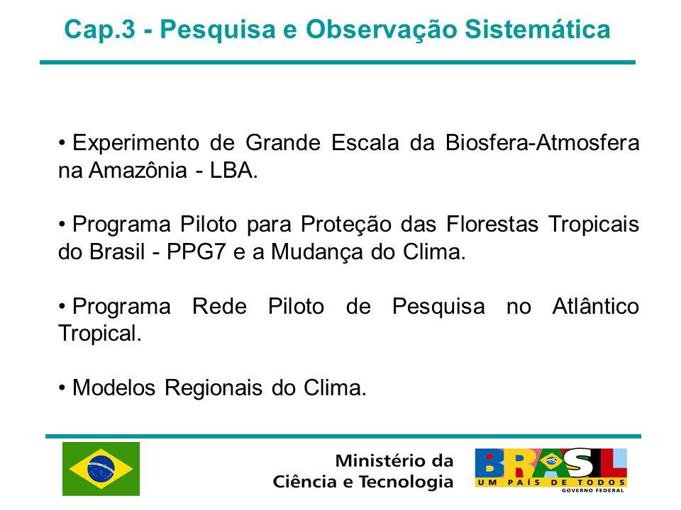 Cap.3 - Pesquisa e Observação Sistemática Experimento de Grande Escala da Biosfera-Atmosfera na Amazônia - LBA. Programa Piloto para Proteção das Flor