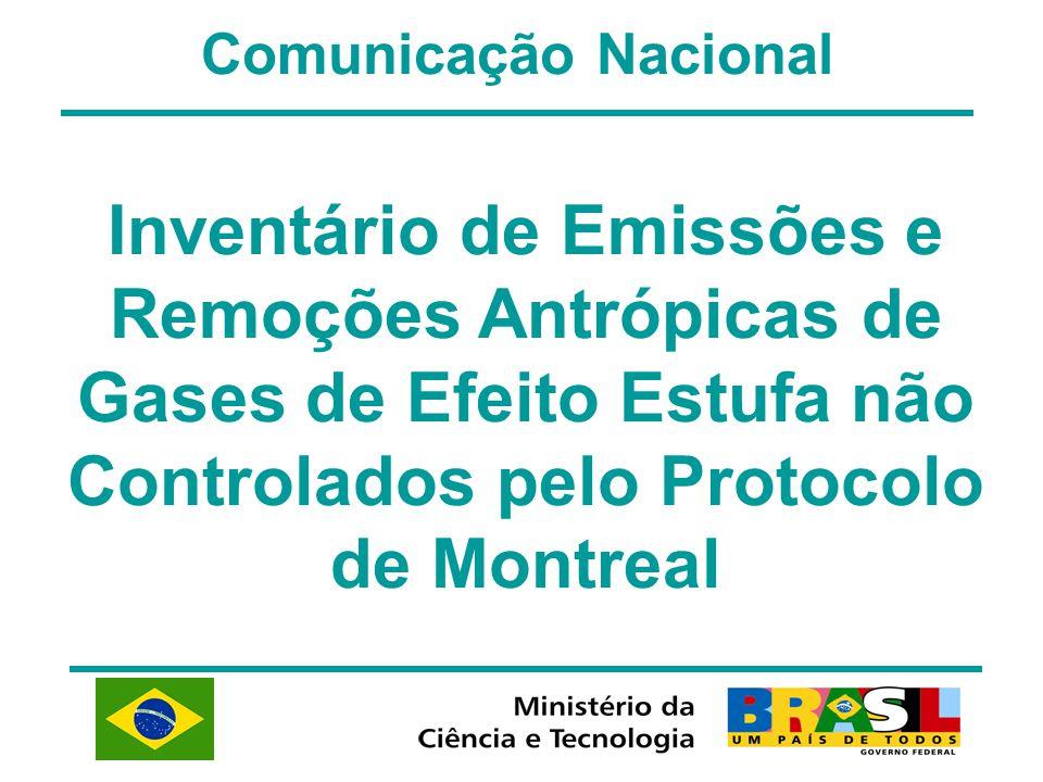 Comunicação Nacional Inventário de Emissões e Remoções Antrópicas de Gases de Efeito Estufa não Controlados pelo Protocolo de Montreal