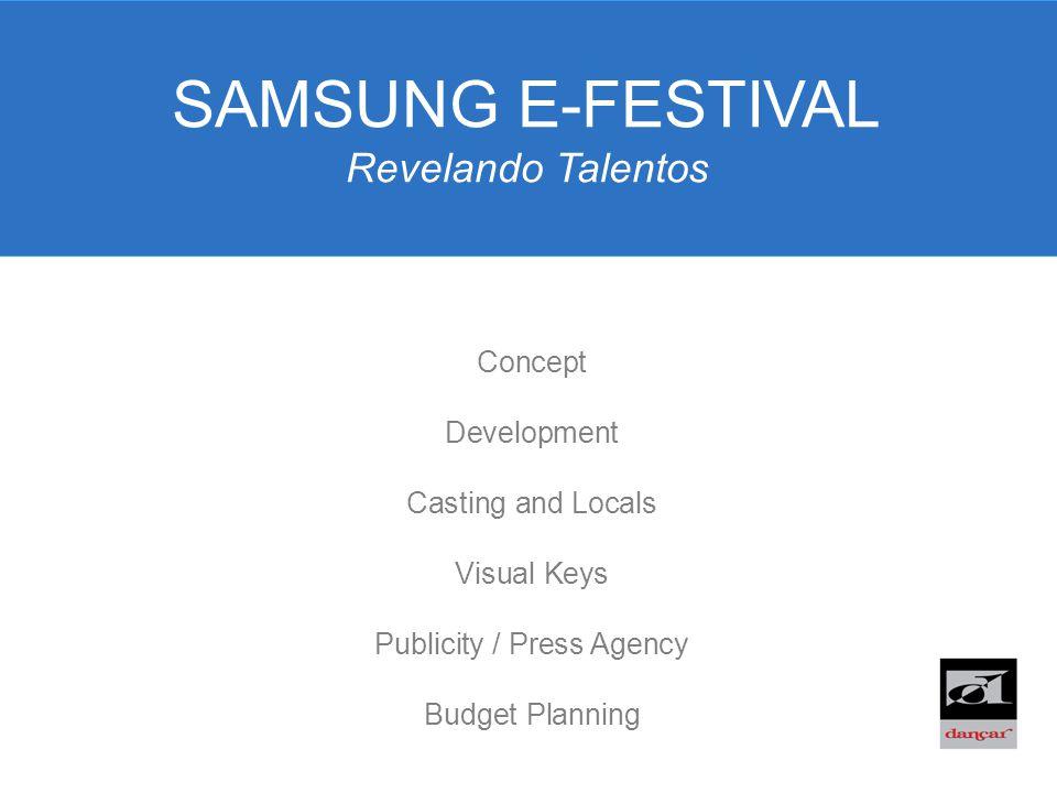 SAMSUNG E-FESTIVAL Revelando Talentos Concept Development Casting and Locals Visual Keys Publicity / Press Agency Budget Planning