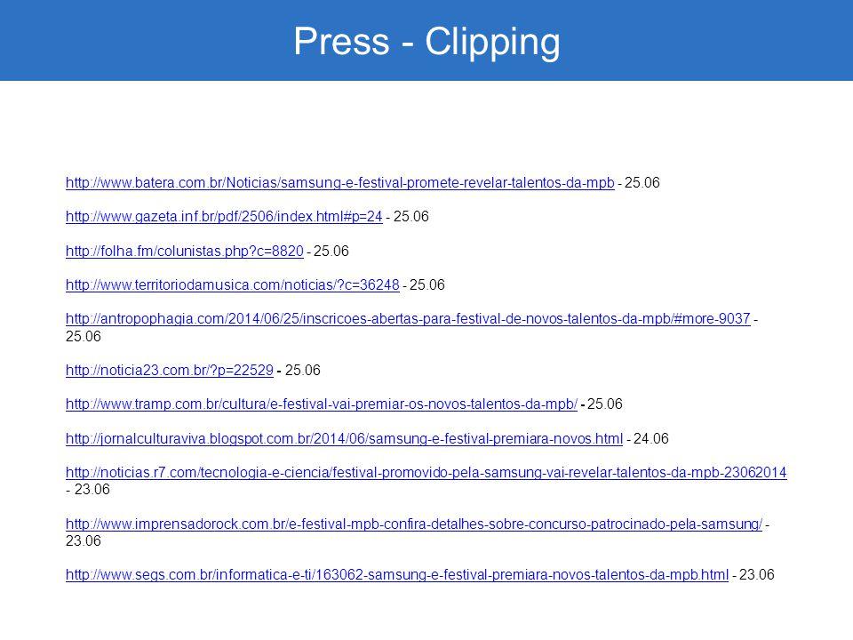 Press - Clipping http://www.batera.com.br/Noticias/samsung-e-festival-promete-revelar-talentos-da-mpbhttp://www.batera.com.br/Noticias/samsung-e-festi