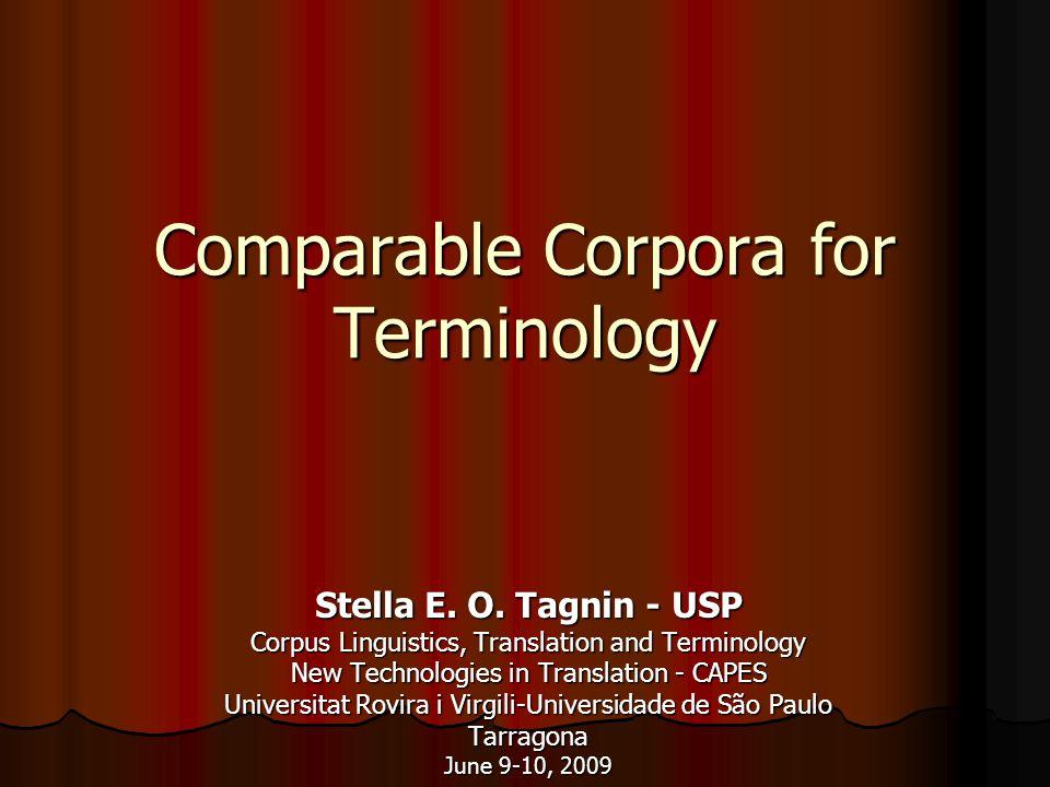 CorTec http://www.fflch.usp.br/dlm/comet/consulta_cortec.html http://www.fflch.usp.br/dlm/comet/consulta_cortec.html CorTec (Technical Corpus), part of CorTec (Technical Corpus), part of COMET – Corpus Multilíngüe para Ensino e Tradução COMET – Corpus Multilíngüe para Ensino e Tradução Fifteen comparable corpora English- Portuguese Fifteen comparable corpora English- Portuguese Each corpus approx.