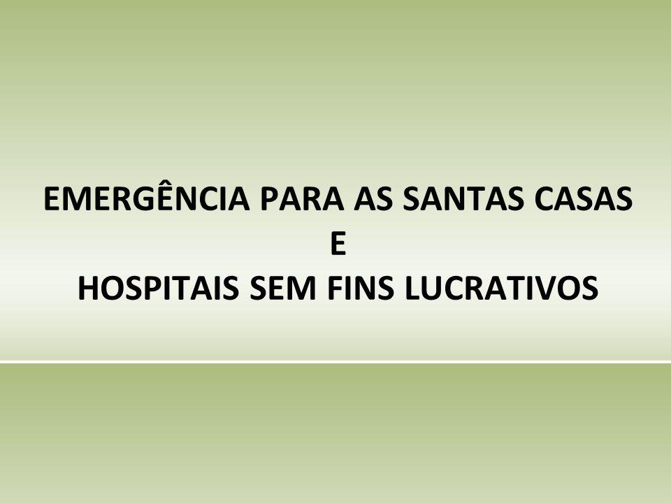 EMERGÊNCIA PARA AS SANTAS CASAS E HOSPITAIS SEM FINS LUCRATIVOS