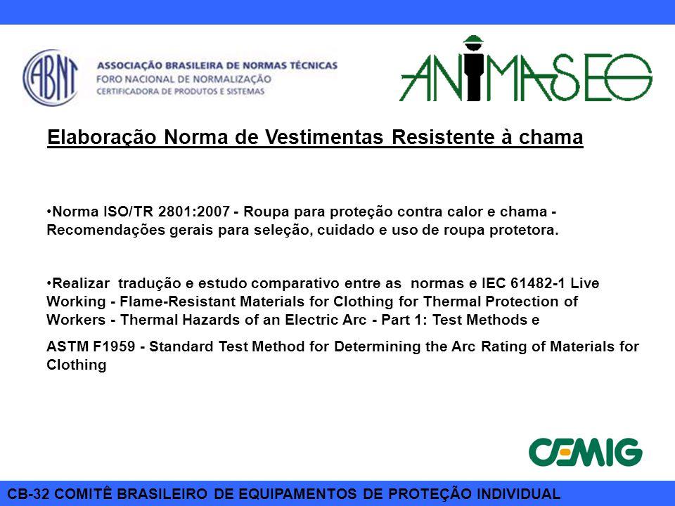 CB-32 COMITÊ BRASILEIRO DE EQUIPAMENTOS DE PROTEÇÃO INDIVIDUAL Elaboração Norma de Roupa Condutiva Traduzir a norma IEC 60895:2002 - Live working - Conductive clothing for use at nominal voltage up to 800 kV a.c.