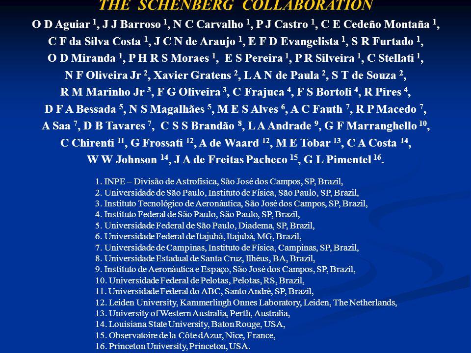 THE SCHENBERG COLLABORATION O D Aguiar 1, J J Barroso 1, N C Carvalho 1, P J Castro 1, C E Cedeño Montaña 1, C F da Silva Costa 1, J C N de Araujo 1, E F D Evangelista 1, S R Furtado 1, O D Miranda 1, P H R S Moraes 1, E S Pereira 1, P R Silveira 1, C Stellati 1, N F Oliveira Jr 2, Xavier Gratens 2, L A N de Paula 2, S T de Souza 2, R M Marinho Jr 3, F G Oliveira 3, C Frajuca 4, F S Bortoli 4, R Pires 4, D F A Bessada 5, N S Magalhães 5, M E S Alves 6, A C Fauth 7, R P Macedo 7, A Saa 7, D B Tavares 7, C S S Brandão 8, L A Andrade 9, G F Marranghello 10, C Chirenti 11, G Frossati 12, A de Waard 12, M E Tobar 13, C A Costa 14, W W Johnson 14, J A de Freitas Pacheco 15, G L Pimentel 16.