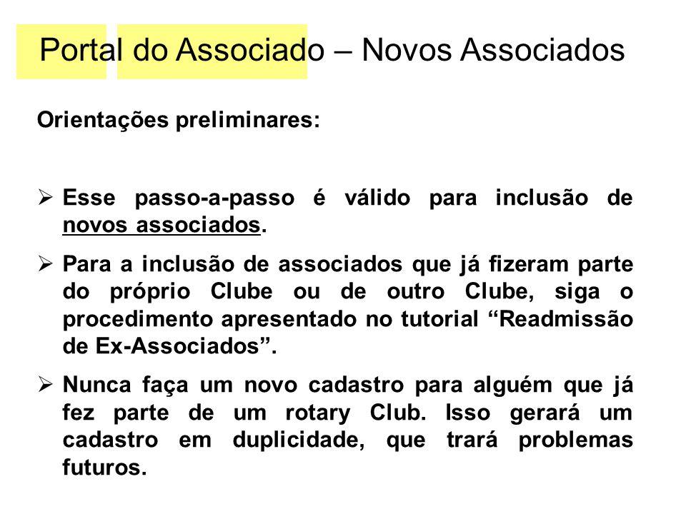 Portal do Associado – Novos Associados Orientações preliminares:  Esse passo-a-passo é válido para inclusão de novos associados.  Para a inclusão de