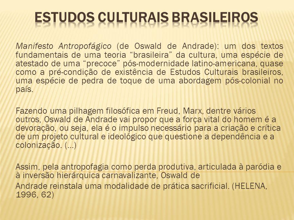 """Manifesto Antropofágico (de Oswald de Andrade): um dos textos fundamentais de uma teoria """"brasileira"""" da cultura, uma espécie de atestado de uma """"prec"""