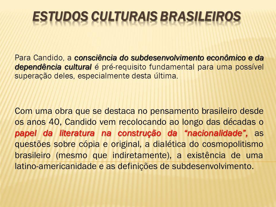 consciência do subdesenvolvimento econômico e da dependência cultural Para Candido, a consciência do subdesenvolvimento econômico e da dependência cul