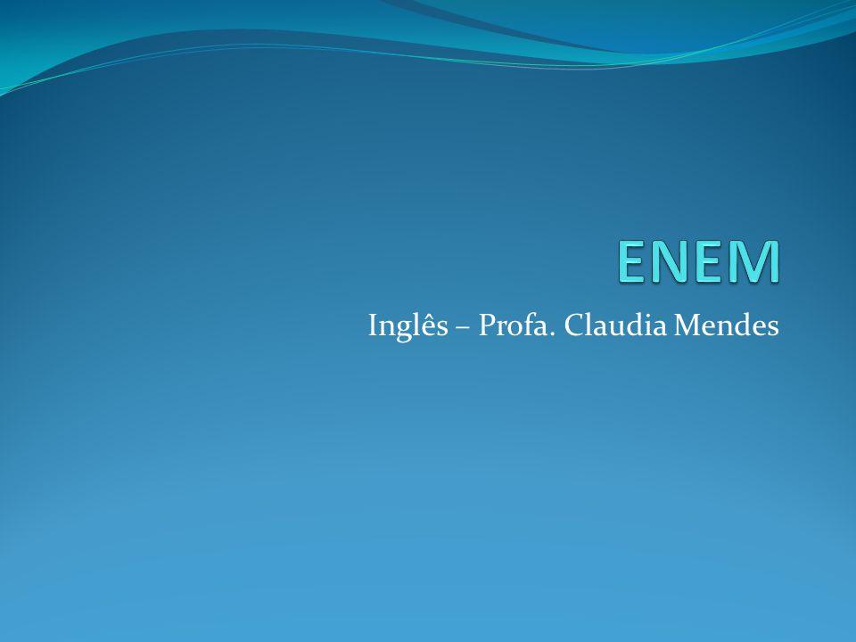 Inglês – Profa. Claudia Mendes