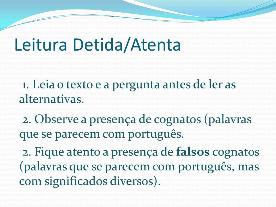 Leitura Detida/Atenta 1.Leia o texto e a pergunta antes de ler as alternativas.