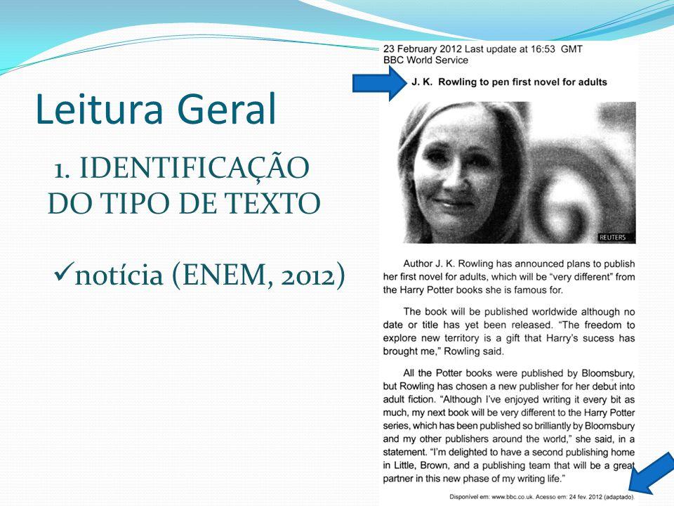 Leitura Geral 1. IDENTIFICAÇÃO DO TIPO DE TEXTO notícia (ENEM, 2012)