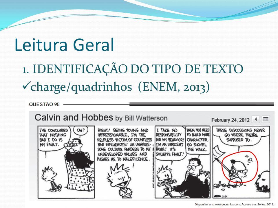 Leitura Geral 1. IDENTIFICAÇÃO DO TIPO DE TEXTO charge/quadrinhos (ENEM, 2013)