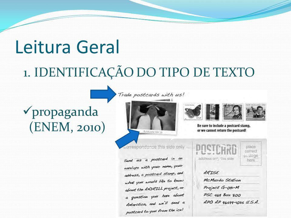 Leitura Geral 1. IDENTIFICAÇÃO DO TIPO DE TEXTO propaganda (ENEM, 2010)