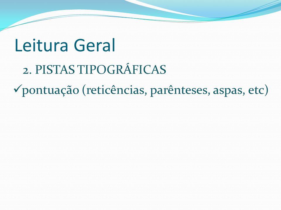Leitura Geral 2. PISTAS TIPOGRÁFICAS pontuação (reticências, parênteses, aspas, etc)