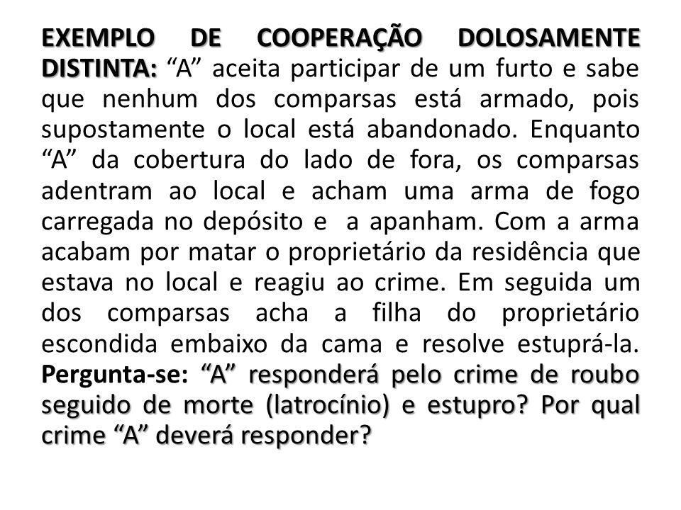 """EXEMPLO DE COOPERAÇÃO DOLOSAMENTE DISTINTA: """"A"""" responderá pelo crime de roubo seguido de morte (latrocínio) e estupro? Por qual crime """"A"""" deverá resp"""