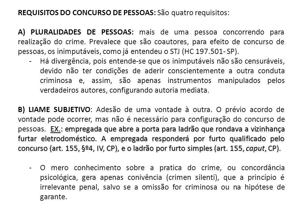 REQUISITOS DO CONCURSO DE PESSOAS: São quatro requisitos: A) PLURALIDADES DE PESSOAS: mais de uma pessoa concorrendo para realização do crime. Prevale
