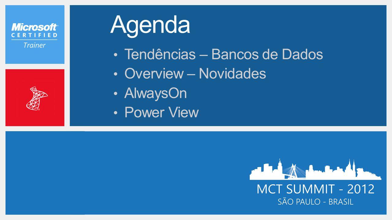 Tendências – Bancos de Dados Overview – Novidades AlwaysOn Power View