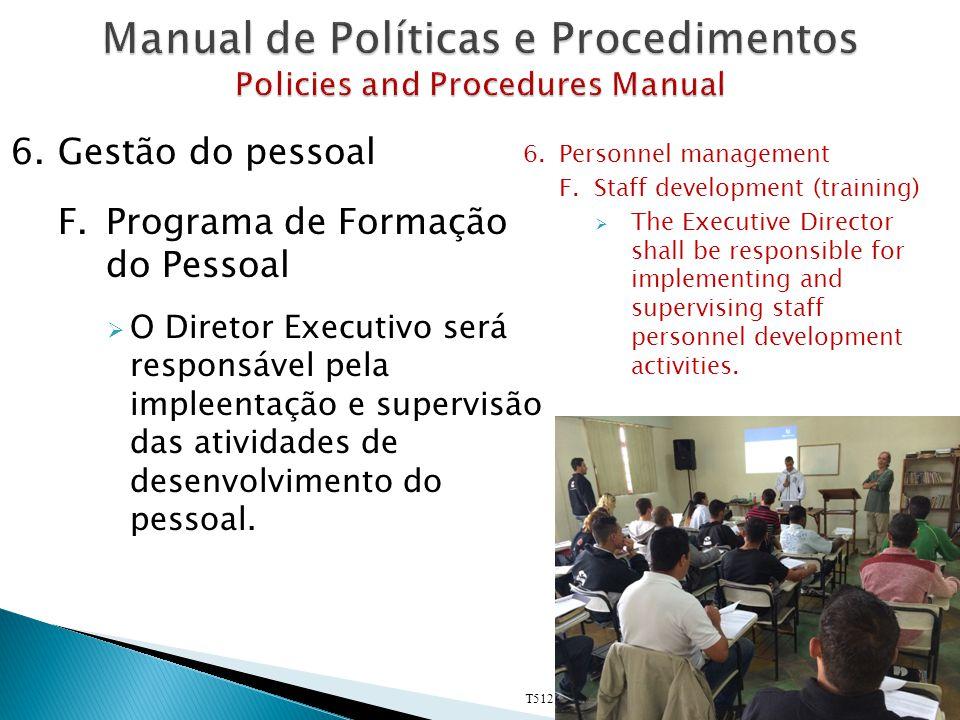 6.Gestão do pessoal F.Programa de Formação do Pessoal  O Diretor Executivo será responsável pela impleentação e supervisão das atividades de desenvolvimento do pessoal.